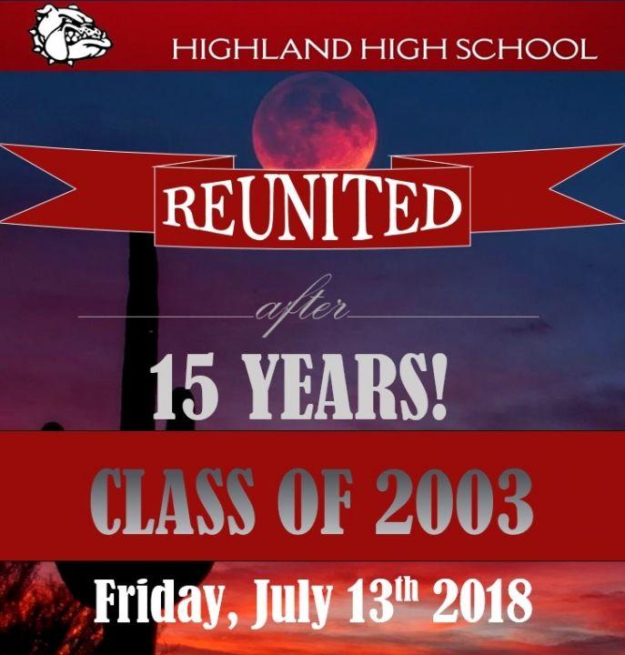 Highland High School Class of 2003 - 15 Year High School Reunion
